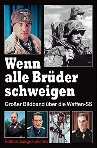 Wenn alle Brüder schweigen - Großer Bildband über die Waffen-SS