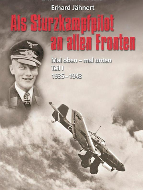 Als Sturzkampfpilot an allen Fronten - Mal oben - mal unten Teil I: 1935-1943 - Book
