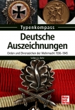 Deutsche Auszeichnungen: Orden und Ehrenzeichen der Wehrmacht 1936-1945 (Typenkompass) Taschenbuch