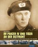 Im Panzer IV und Tiger an der Ostfront - Das persönliche Kriegstagebuch des Alfred Rubbel Dezember 1939 - Mai 1945