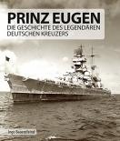 Prinz Eugen: Die Geschichte des legendären deutschen Kreuzers Gebundenes Buch