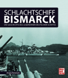 Schlachtschiff Bismarck Die Geschichte des legendären deutschen Schiffes - Buch