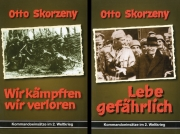 Otto Skorzeny - Lebe gefährlich + Wir kämpften, wir verloren - (2 Bände)