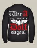 Wer A sagt muss auch Dolf sagen! Reichsadler - Pullover