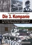 """Die 3. Kompanie Im Einsatz beim SS-Panzerregiment 12 der 12. SS-Panzerdivision """"Hitlerjugend"""""""