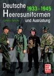 Deutsche Heeresuniformen und Ausrüstung: 1933-1945 - Gebundene Ausgabe