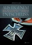 Aus eigenem Entschluß: Die Ritterkreuzträger der Waffen-SS. Band 1 Gebundenes Buch