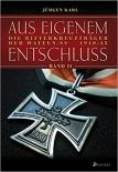 Aus eigenem Entschluß: Die Ritterkreuzträger der Waffen-SS. Band 2 Gebundenes Buch