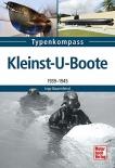 Kleinst-U-Boote und Kleinkampfmittel - 1939 - 1945 - Gebundenes Buch