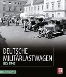 Deutsche Militärlastwagen: Bis 1945 - Gebundenes Buch