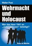 """Walter Post - Wehrmacht und Holocaust - War das Heer 1941 an """"Judenaktionen"""" beteiligt? Gebundenes Buch"""