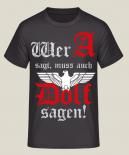 Wer A sagt, muss auch Dolf sagen! T-Shirt IV Frontdruck