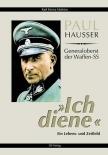 Paul Hausser - Ich diene -  Generaloberst der Waffen-SS - Buch
