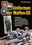 Uniformen der Waffen-SS - Feldgrau, Tarn-, Winter-, Tropen-, Sonderbekleidung und Abzeichen - Buch