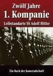 Zwölf Jahre 1. Kompanie Leibstandarte - Buch