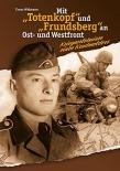 Mit Totenkopf und Frundsberg an Ost- und Westfront - Kriegserlebnisse eines ehemaligen Kradmelders (Deutsch) Gebundenes Buch