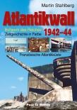 Atlantikwall 1942–44  Bollwerk des Reiches. Zeitgeschichte in Farbe. Band I: Französische Atlantikküste