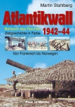 Atlantikwall 1942–44  Bollwerk des Reiches. Zeitgeschichte in Farbe. Band II: Von Frankreich bis Norwegen