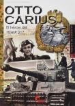 Otto Carius: El héroe del Tiger 217 (Imágenes de Guerra, Band 35) (Spanisch) Buch