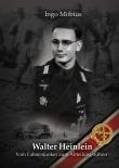 Walter Heinlein - Vom Fahnenjunker zum Abteilungsführer - Buch
