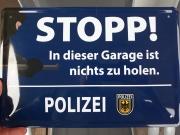 Stopp! in Dieser Garage ist Nichts zu Holen - Polizei - Blechschild