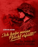 Ich habe meine Pflicht erfüllt!: Ein Junker der Waffen-SS berichtet Gebundenes Buch