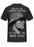 Wenn alle untreu werden, so bleiben wir doch treu - T-Shirt