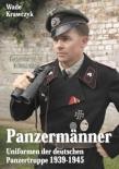 Panzermänner - Uniformen der deutschen Panzertruppe 1939-45 - Buch