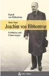 Mein Vater Joachim von Ribbentrop: Erlebnisse und Erinnerungen - Gebundene Ausgabe