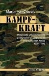 Kampfkraft: Militärische Organisation und Leistung der deutschen und amerikanischen Armee 1939-1945 - Gebundene Ausgabe