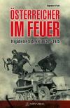 Österreicher im Feuer: Tragödie der Tapferkeit 1939–1945 - Gebundene Ausgabe