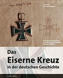 Das eiserne Kreuz in der deutschen Geschichte - Gebundene Ausgabe