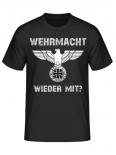 Wehrmacht wieder mit? T-Shirt