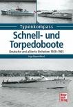 Schnell- und Torpedoboote: Deutsche und alliierte Einheiten 1939-1945 (Typenkompass) Taschenbuch
