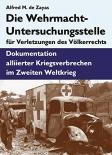 Die Wehrmacht-Untersuchungsstelle für Verletzungen des Völkerrechts: Dokumentation alliierter Kriegsverbrechen im Zweiten Weltkrieg Gebundene Ausgabe