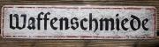 Waffenschmiede III - Blechschild