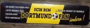 Ich bin Dortmundfan - Blechschild