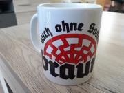 Auch ohne Sonne braun - Tasse