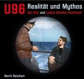 U-96 - Realität und Mythos: Der Alte und Lothar-Günther Buchheim - Gebundene Ausgabe