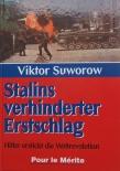 Stalins verhinderter Erstschlag: Hitler erstickt die Weltrevolution Gebundenes Buch