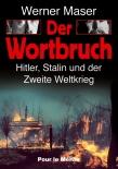 Der Wortbruch: Hitler, Stalin und der 2. Weltkrieg Gebundenes Buch