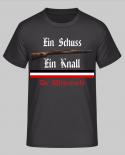 Ein Schuss - Ein Knall - Die Wehrmacht - T-Shirt