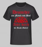 Deutscher aus Fleisch und Blut! - Arier durch die Gnade Gottes! - T-Shirt