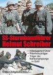 Sturmbannführer Helmut Schreiber: Hitlerjugend-Führer, Ritterkreuzträger, Träger der Nahkampfspange