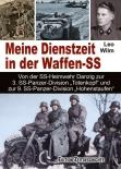 """Meine Dienstzeit in der Waffen-SS: Von der SS-Heimwehr Danzig zur 3. SS-Panzer-Division """"Totenkopf"""""""
