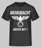 Wehrmacht wieder mit ? - T-Shirt