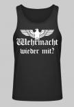 Wehrmacht wieder mit ? - Muskelshirt