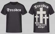 Dresden - Wir vergessen nicht! T-Shirt Rückendruck(Wunschtext möglich)