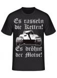 Es rasseln die Ketten! Es dröhnt der Motor! Königstiger! T-Shirt