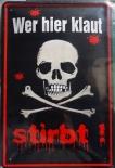 Wer hier klaut stirbt ! Totenkopf - Blechschild